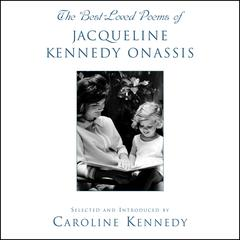 The Best Loved Poems of Jacqueline Kennedy Onassis by Caroline Kennedy
