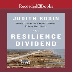 The Resilience Dividend by Judith Rodin