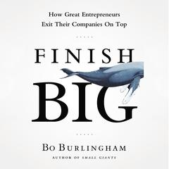 Finish Big by Bo Burlingham
