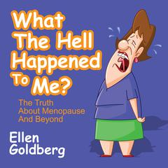 What the Hell Happened to Me? by Ellen Goldberg
