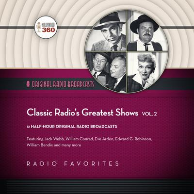 Classic Radio's Greatest Shows, Vol. 2 by Hollywood 360