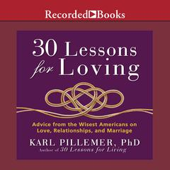 30 Lessons for Loving by Karl Pillemer