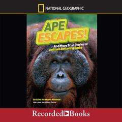 Ape Escapes! by Aline Alexander Newman