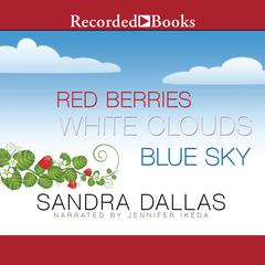 Red Berries, White Clouds, Blue Sky by Sandra Dallas