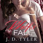 Wolf's Fall by J. D. Tyler