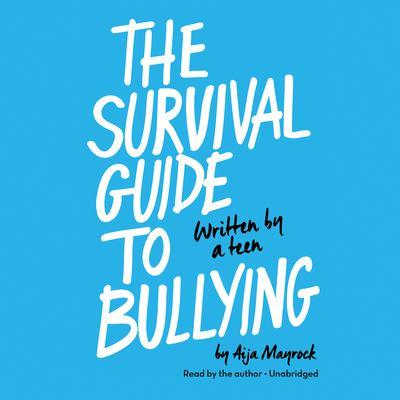Survival guide to bullying aija mayrock