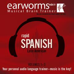 Rapid Spanish (Latin American), Vols. 1–3 by Earworms Learning