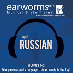 Rapid Russian, Vols. 1 & 2 by Earworms Learning