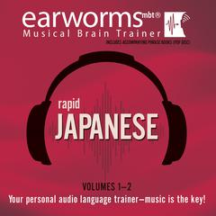 Rapid Japanese, Vols. 1 & 2 by Earworms Learning