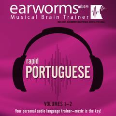 Rapid Portuguese, Vols. 1 & 2 by Earworms Learning