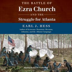 The Battle of Ezra Church and the Struggle for Atlanta by Earl J. Hess