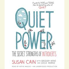 Quiet Power by Erica Moroz, Gregory Mone, Susan Cain
