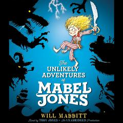 The Unlikely Adventures of Mabel Jones by Will Mabbitt