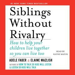 Siblings without Rivalry by Adele Faber, Elaine Mazlish