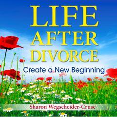 Life after Divorce by Sharon Wegscheider-Cruse