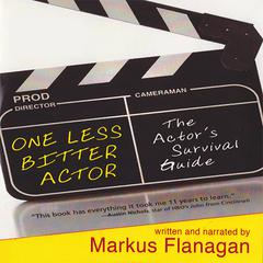 One Less Bitter Actor by Markus Flanagan