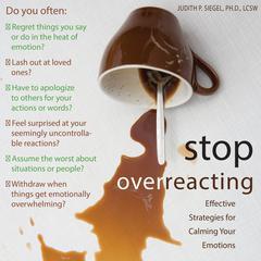 Stop Overreacting by Judith P. Siegel