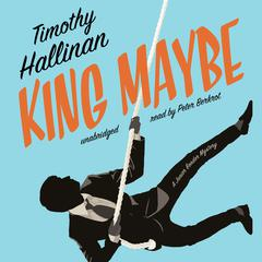King Maybe by Timothy Hallinan