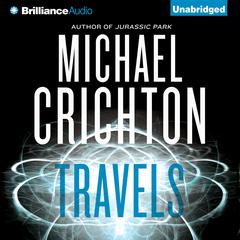 Travels by Michael Crichton