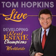 Developing Real Estate Champions by Tom Hopkins