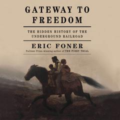 Gateway to Freedom by Eric Foner