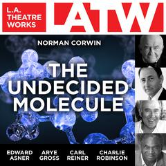 The Undecided Molecule by Norman Corwin