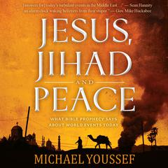 Jesus, Jihad, and Peace by Michael Youssef