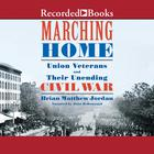 Marching Home by Brian Matthew Jordan