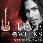 Five Weeks by Dannika Dark