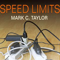 Speed Limits by Mark C. Taylor