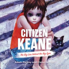 Citizen Keane by Adam Parfrey, Cletus Nelson