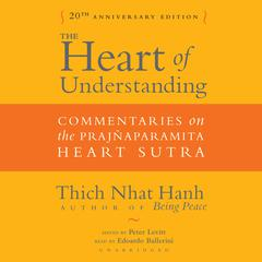 The Heart of Understanding, Twentieth Anniversary Edition by Thich Nhat Hanh