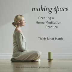 Making Space by Thich Nhat Hanh