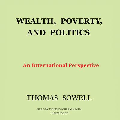Wealth, Poverty, and Politics by Thomas Sowell