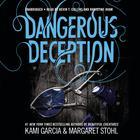 Dangerous Deception by Kami Garcia, Margaret Stohl