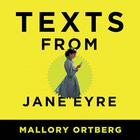 Texts from Jane Eyre by Mallory Ortberg