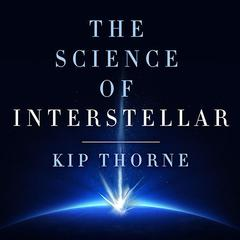 The Science of Interstellar by Kip Thorne