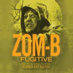 Zom-B Fugitive by Darren Shan