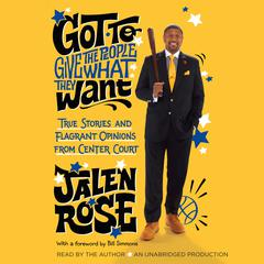 Got to Give the People What They Want by Jalen Rose