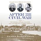 After the Civil War by James I. Robertson Jr.