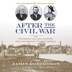 After the Civil War by James I. Robertson Jr.