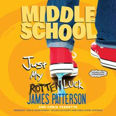 Just My Rotten Luck by James Patterson, Chris Tebbetts