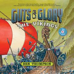 Guts & Glory: The Vikings by Ben Thompson