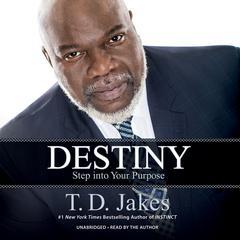 Destiny by T. D. Jakes