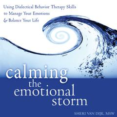 Calming the Emotional Storm by Sheri Van Dijk