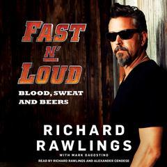 Fast n' Loud by Richard Rawlings