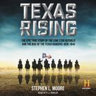 Texas Rising by Stephen L. Moore