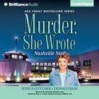 Murder, She Wrote: Nashville Noir by Jessica Fletcher, Donald Bain