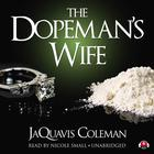 The Dopeman's Wife by JaQuavis Coleman