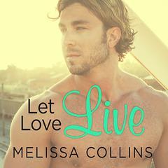 Let Love Live by Melissa Collins